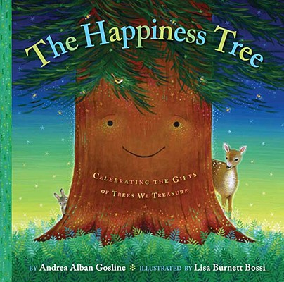 The Happiness Tree By Gosline, Andrea Alban/ Burnett Bossi, Lisa (ILT)